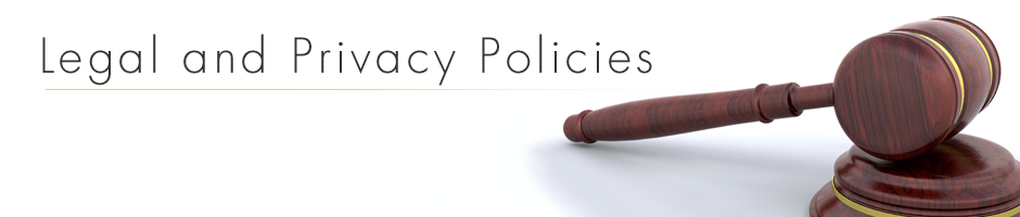 Legal &amp; Privacy Policies