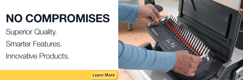 No Compromises with Fellowes Binding Machines - Superior Quality, Smart Features, Innovative Products
