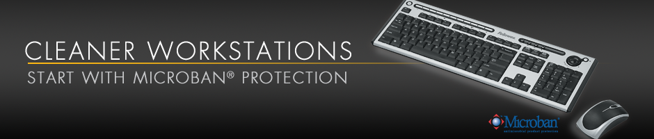 Cleaner Workstations - Start With Microban Protection