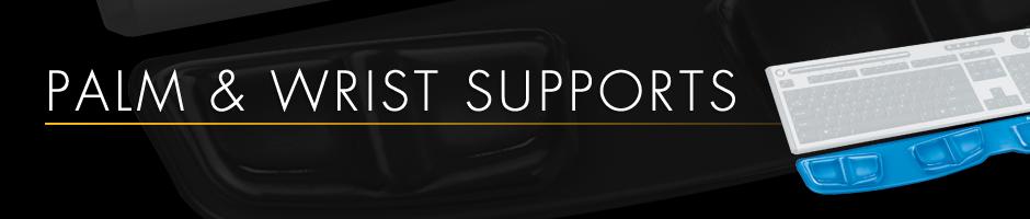 Palm & Wrist Supports
