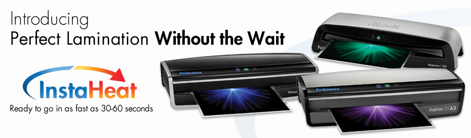 Fellowes Introducing Perfect Lamination Without the Wait