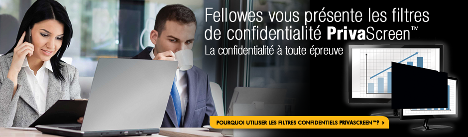 Fellowes vous presente les filtres de confidentialite PrivaScreen