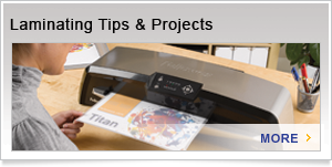 Laminating Machines - Laminating Tips and Projects