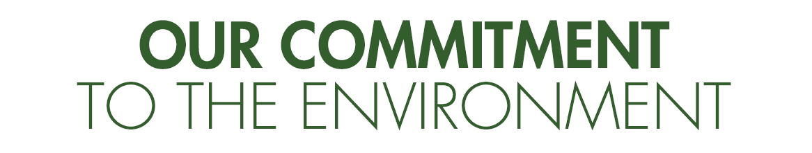 Our Commitment To The Environment